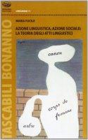 Azione linguistica, azione sociale: la teoria degli atti linguistici - Fucile Maria