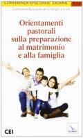 Orientamenti pastorali sulla preparazione al matrimonio e alla famiglia - Conferenza Episcopale Italiana