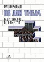 Us and them. La distopia rock dei Pink Floyd - Palombi Matteo
