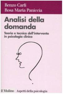 Copertina di 'Analisi della domanda. Teoria e intervento in psicologia clinica'