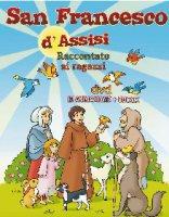 San Francesco d'Assisi raccontato ai ragazzi + DVD - Aa. Vv.