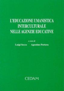 Copertina di 'L' educazione umanistica interculturale nelle agenzie educative'