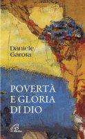 Povertà e gloria di Dio. - Daniele Garota