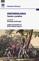 Historiologia. Teoria e pratica - O'Gorman Edmundo