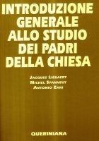 Introduzione generale allo studio dei Padri della Chiesa - Liébaert Jacques, Spanneut Michel, Zani Antonio