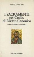 I sacramenti nel codice di diritto canonico - Morgante Marcello