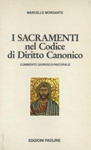 Copertina di 'I sacramenti nel codice di diritto canonico'