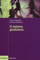 Il sistema giudiziario - Guarnieri Carlo, Pederzoli Patrizia