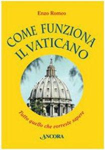 Copertina di 'Come funziona il Vaticano. Tutto quello che vorreste sapere'