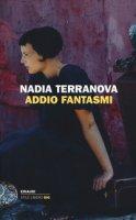 Addio fantasmi - Terranova Nadia