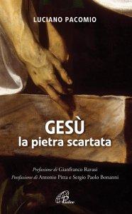 Copertina di 'Gesù la pietra scartata'