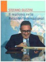 Realismo nelle relazioni internazionali. (Il) - Stefano Guzzini