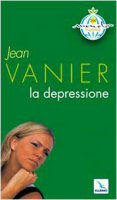 La depressione - Vanier Jean