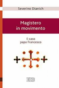 Copertina di 'Magistero in movimento. Il caso papa Francesco.'