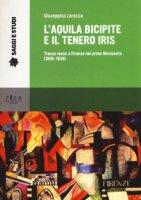 L' aquila bicipite e il tenero iris. Tracce russe a Firenze nel primo novecento (1899-1939) - La Rocca Giuseppina