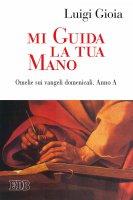 Mi guida la tua mano - Luigi Gioia