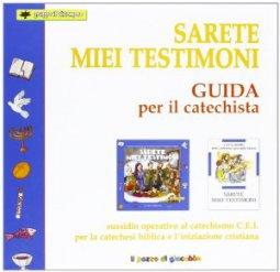 Copertina di 'Sarete miei testimoni. Guida per il catechista'