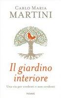 Il giardino interiore - Carlo M. Martini