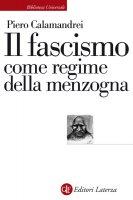 Il fascismo come regime della menzogna - Piero Calamandrei