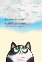 Gattilene e dintorni. Antiche e nuove poesie. - Paolo De Benedetti