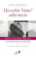 """Ha scritto """"t'amo"""" sulla roccia - Vito Angiuli"""