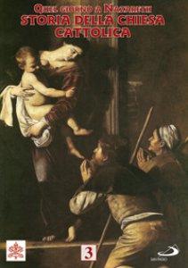 Copertina di 'Quel Giorno a Nazareth. Storia della Chiesa Cattolica 3'