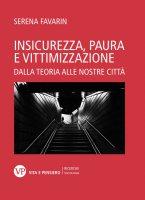 Insicurezza, paura, vittimizzazione - Serena Favarin