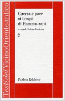 Guerra e pace ai tempi di Hammu-rapi. Le iscrizioni reali sumero-accadiche d'età paleo-babilonese [vol_2] - Seminara S.