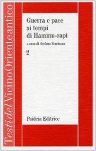 Copertina di 'Guerra e pace ai tempi di Hammu-rapi. Le iscrizioni reali sumero-accadiche d'età paleo-babilonese [vol_2]'