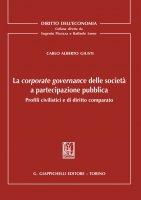 La corporate governance delle società a partecipazione pubblica - Carlo Alberto Giusti