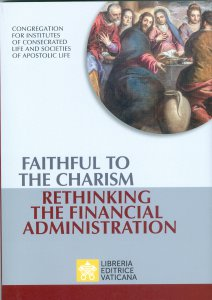 Copertina di 'Faithful to the charism. Rethinking the financial administration'