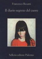 Il diario segreto del cuore - Recami Francesco