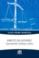 Diritti di genere? - Luigi Piero Martina