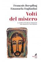 Volti del mistero - Francois Boespflug, Emanuela Fogliadini