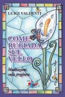 Come rugiada sul vello - Luigi Valdevit
