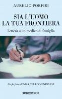 Sia l'uomo la tua frontiera - Aurelio Porfiri