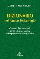 Dizionario del Nuovo Testamento - Giuliano Vigini