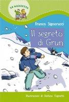 Il segreto di Grun - Signoracci Franco