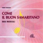 Come il buon samaritano (Basi musicali) Commedia musicale - Fabio Baggio