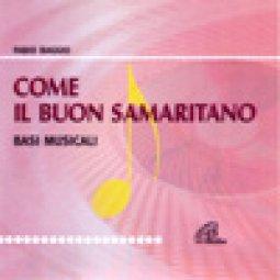 Copertina di 'Come il buon samaritano (Basi musicali) Commedia musicale'