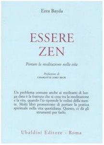 Copertina di 'Essere zen. Portare la meditazione nella vita'