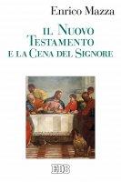 Il Nuovo Testamento e la Cena del Signore - Enrico Mazza