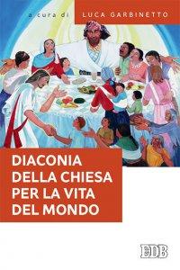 Copertina di 'Diaconia della Chiesa per la vita del mondo'