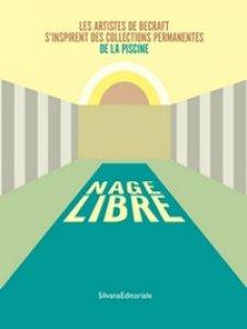 Copertina di 'Nage libre. Les artistes de BeCraft s'ispirent des collections permanentes de la Piscine'