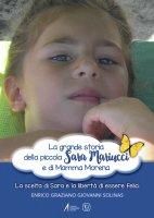 La grande storia della piccola Sara Mariucci e di Mamma Morena