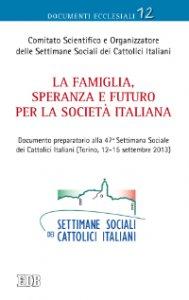 Copertina di 'La famiglia, speranza e futuro per la società italiana'