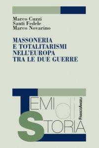 Copertina di 'Massoneria e totalitarismi nell'Europa tra le due guerre'
