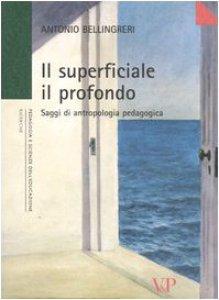 Copertina di 'Il superficiale il profondo. Saggi di antropologia pedagogica'