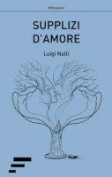 Supplizi d'amore - Nalli Luigi