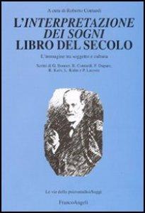 Copertina di 'L' Interpretazione dei sogni libro del secolo. L'immagine tra soggetto e cultura'